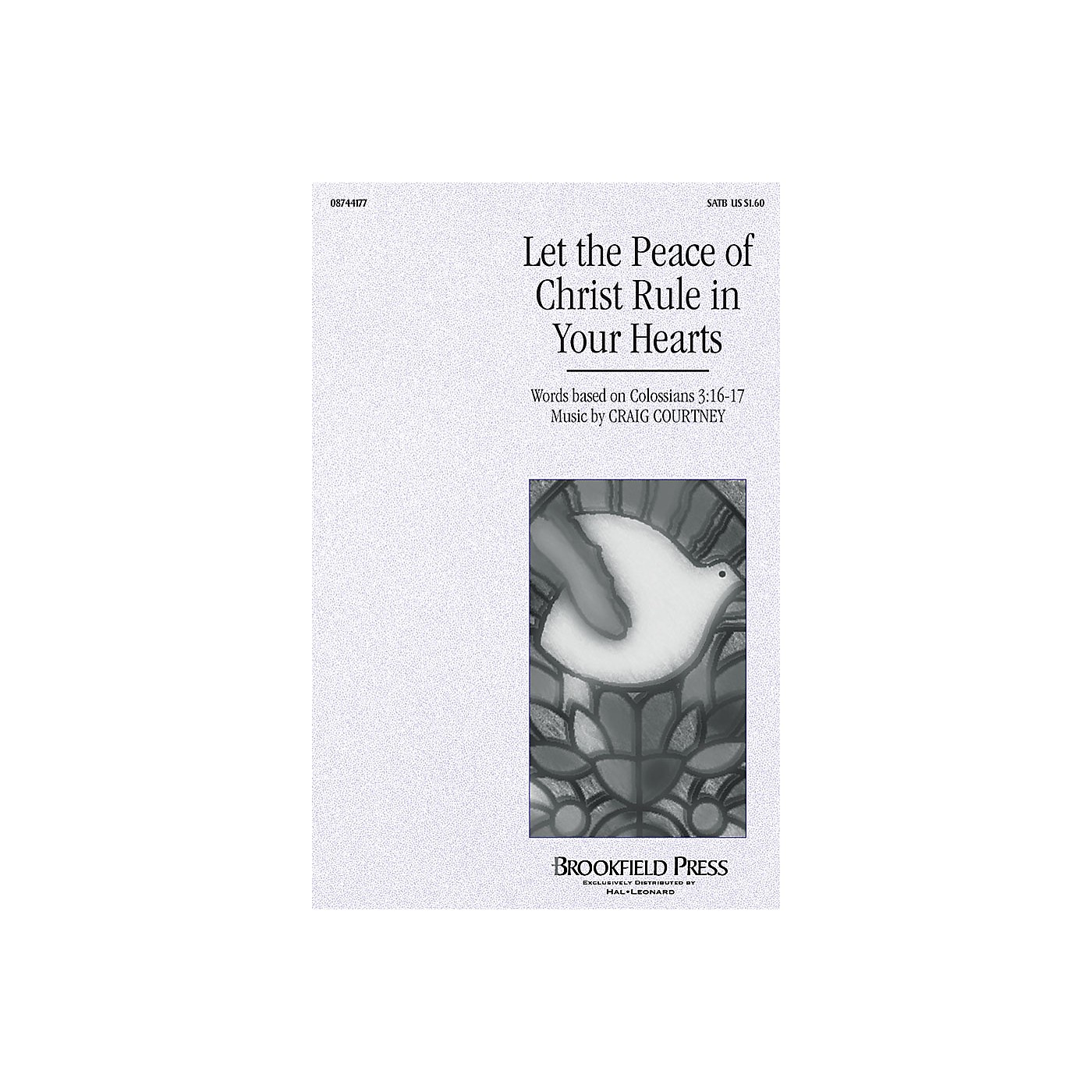 Brookfield Let the Peace of Christ Rule in Your Hearts SATB composed by Craig Courtney thumbnail