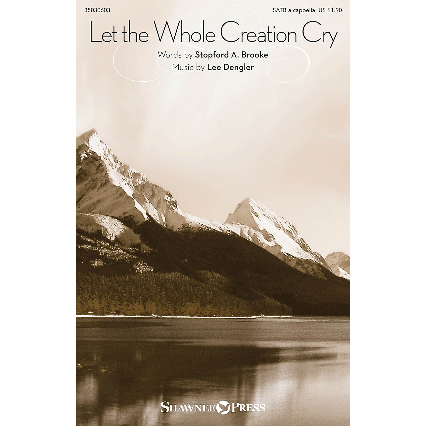 Shawnee Press Let the Whole Creation Cry SATB a cappella composed by Lee Dengler thumbnail