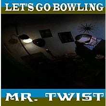 Let's Go Bowling - Mr.Twist