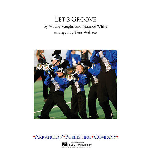 Arrangers Let's Groove Marching Band Arranged by Tom Wallace thumbnail