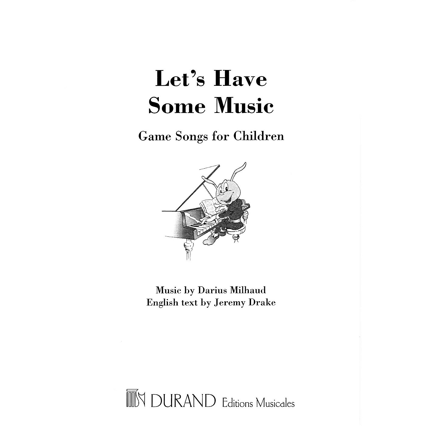 Editions Durand Let's Have Some Music (Game Songs for Children) Composed by Darius Milhaud thumbnail