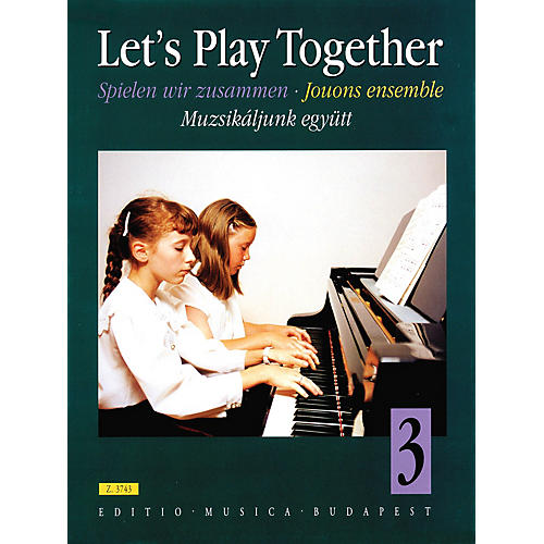 Editio Musica Budapest Let's Play Together (Pieces for Piano Duet by Classical and Romantic Composers) EMB Series thumbnail