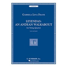 G. Schirmer Leyendas - An Andean Walkabout (String Quartet Score and Parts) String Series by Gabriela Lena Frank
