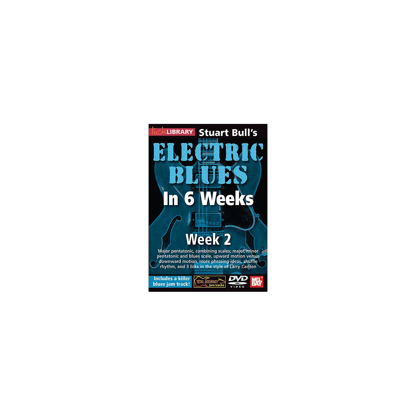Mel Bay Lick Library Stuart Bull's Electric Blues in 6 Weeks DVD Guitar Course thumbnail