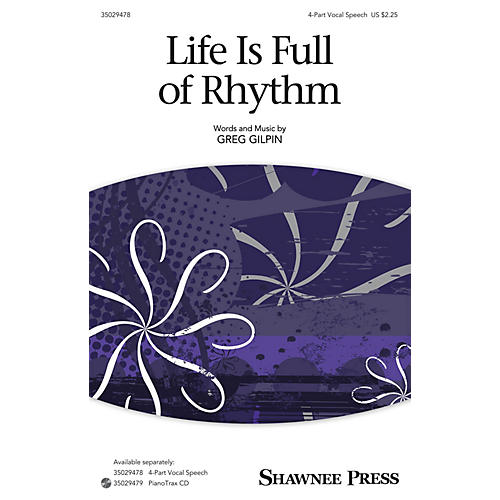 Shawnee Press Life Is Full of Rhythm (Together We Sing Series) 4-Part Speech Chorus composed by Greg Gilpin thumbnail
