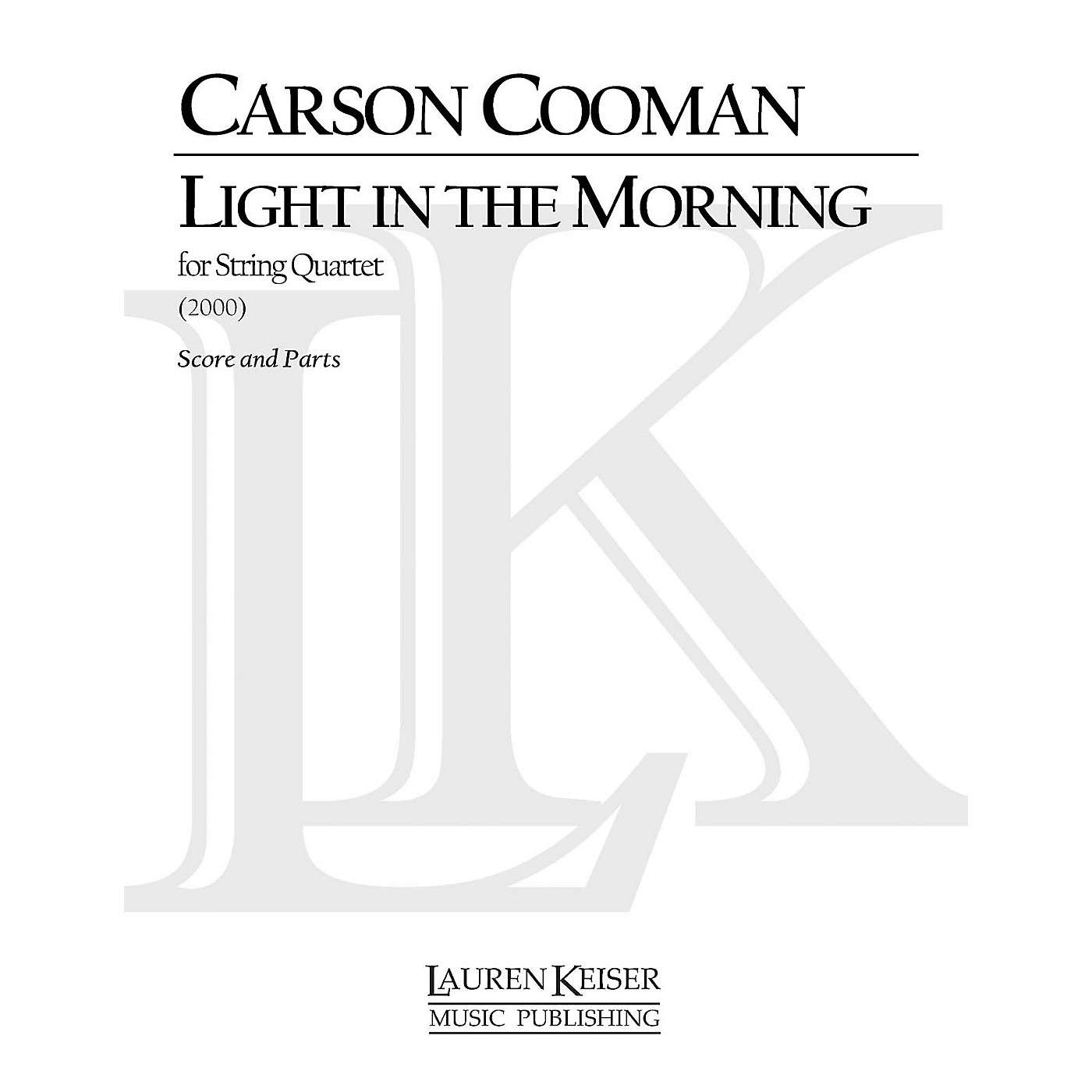 Lauren Keiser Music Publishing Light in the Morning: Third String Quartet LKM Music Series Composed by Carson Cooman thumbnail
