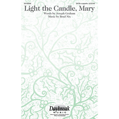 Daybreak Music Light the Candle, Mary SATB a cappella composed by Brad Nix thumbnail