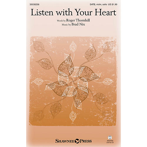 Shawnee Press Listen with Your Heart SATB W/ VIOLIN AND CELLO composed by Brad Nix thumbnail