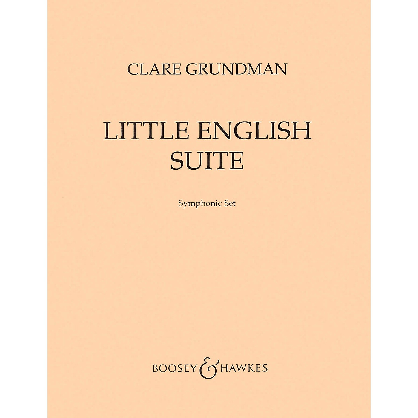 Boosey and Hawkes Little English Suite (from Four Old English Songs) Concert Band Composed by Clare Grundman thumbnail