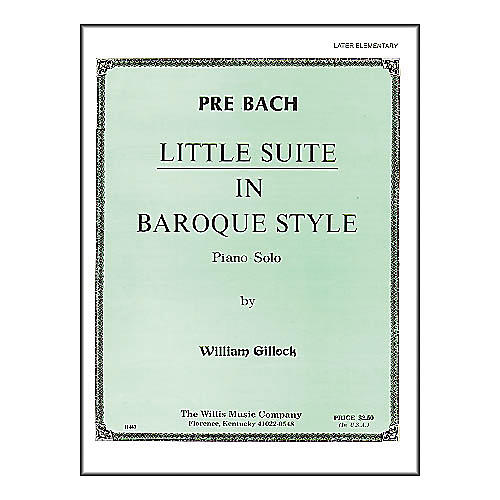 Willis Music Little Suite In Baroque Style Later Elementary Piano Solo by William Gillock thumbnail