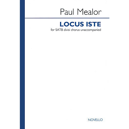 Novello Locus Iste (SATB divisi a cappella) SATB DV A Cappella Composed by Paul Mealor thumbnail