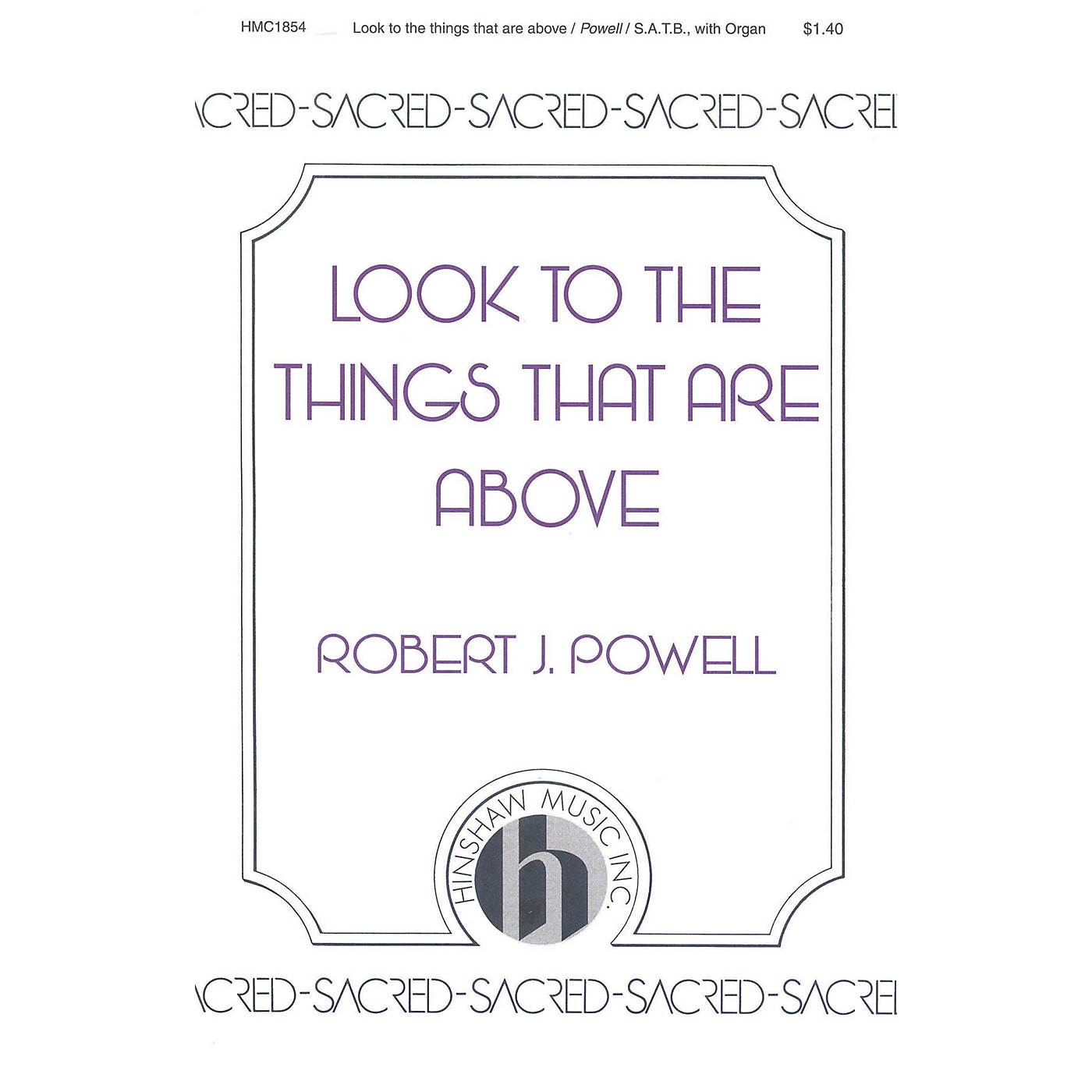 Hinshaw Music Look to the Things That Are Above SATB composed by Robert Powell thumbnail