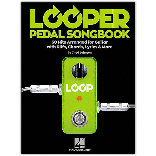 Hal Leonard Looper Pedal Songbook - 50 Hits Arranged for Guitar with Riffs, Chords, Lyrics & More thumbnail
