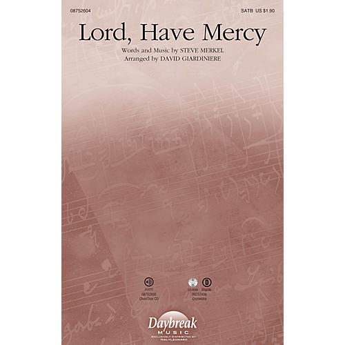 Daybreak Music Lord, Have Mercy SATB by Michael W. Smith arranged by David Giardiniere thumbnail