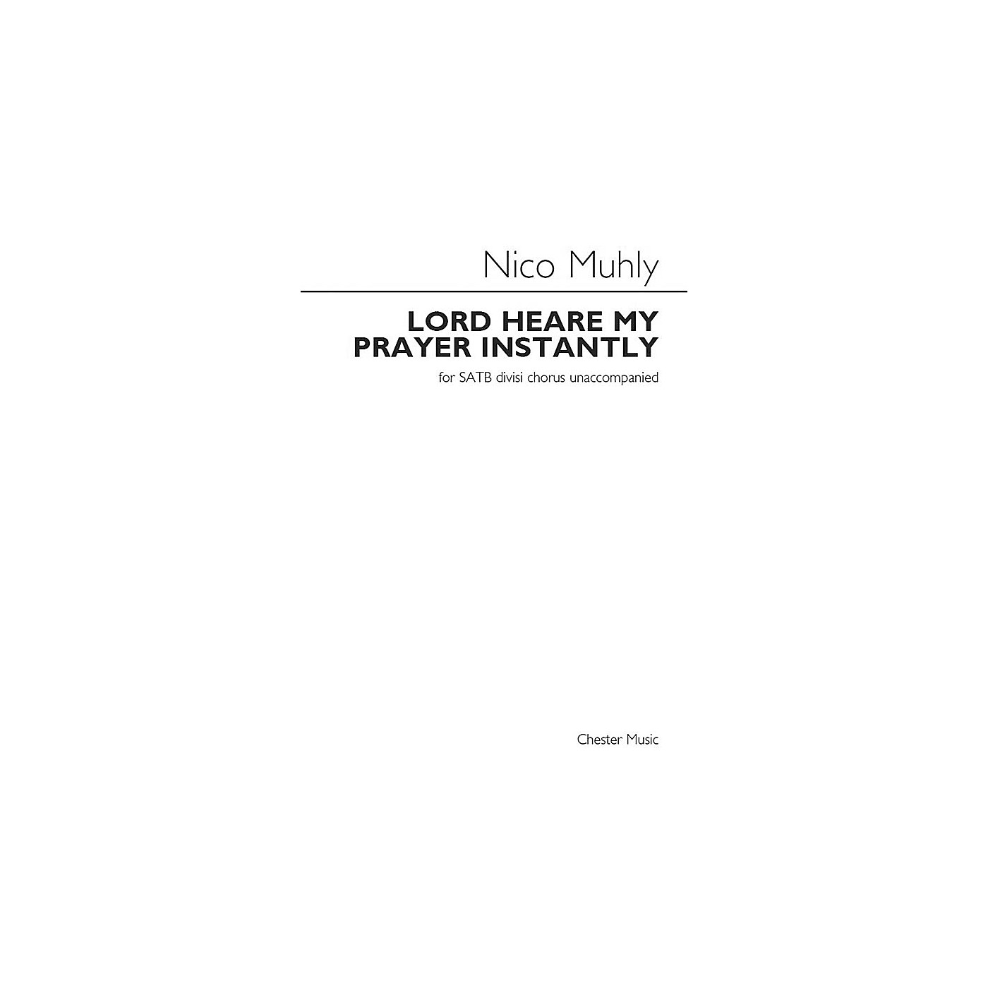 Chester Music Lord Heare My Prayer Instantly SATB DV A Cappella Composed by Nico Muhly thumbnail
