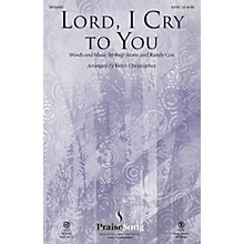 PraiseSong Lord, I Cry to You CHOIRTRAX CD Arranged by Keith Christopher