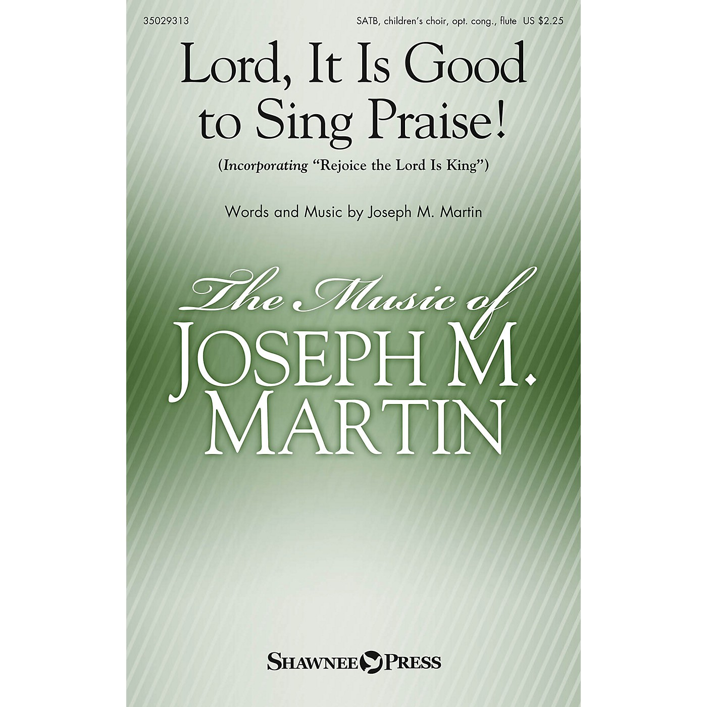 Shawnee Press Lord, It Is Good to Sing Praise! SATB composed by Joseph M. Martin thumbnail