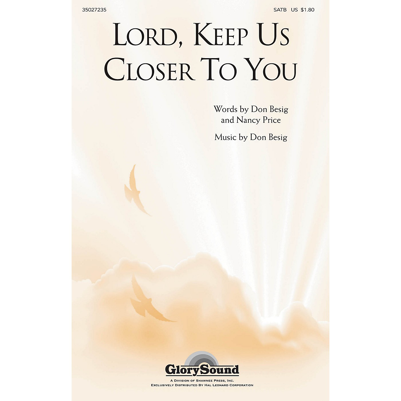 Shawnee Press Lord, Keep Us Closer to You (Incorporating More Love to Thee) SATB composed by Don Besig thumbnail