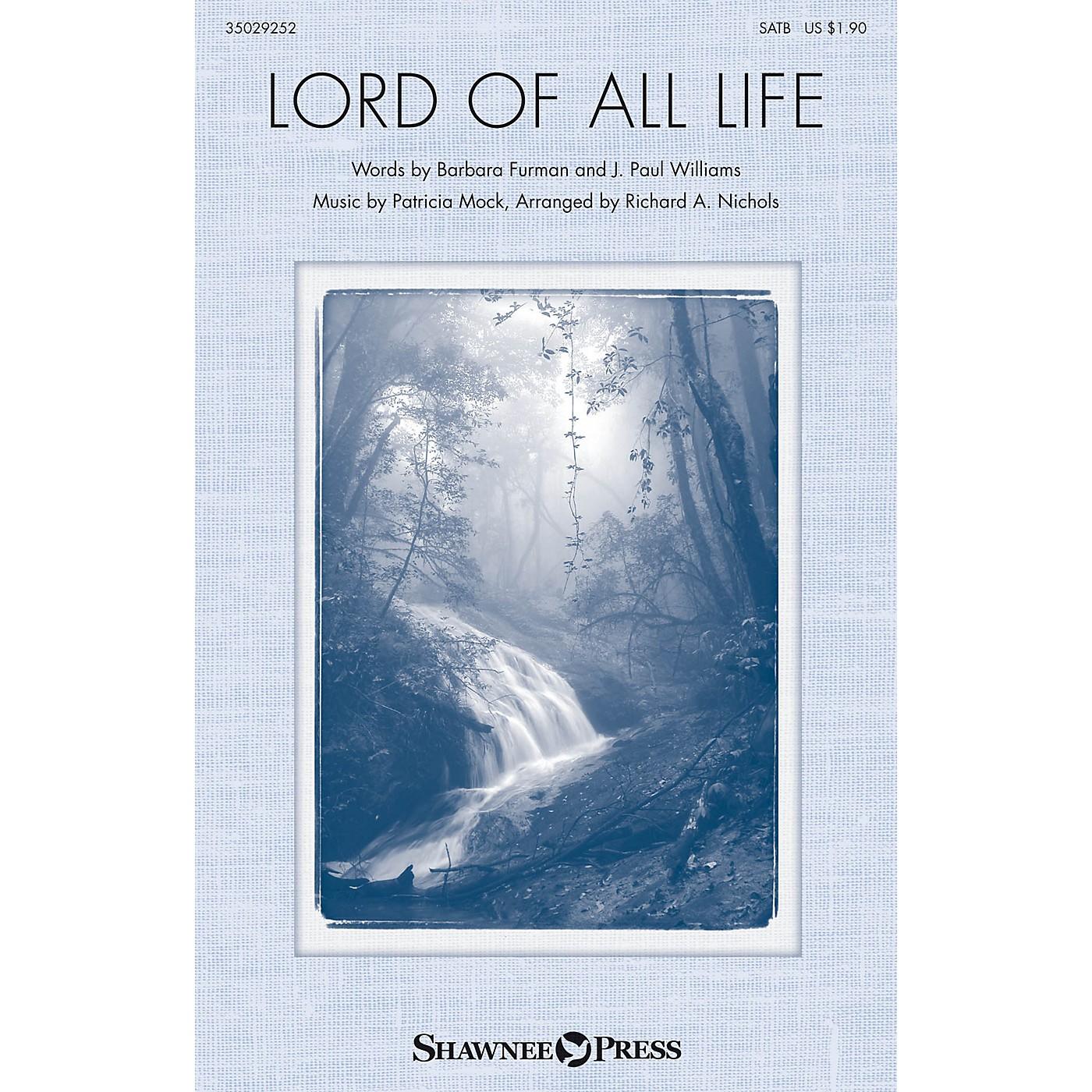 Shawnee Press Lord of All Life SATB arranged by Richard A. Nichols thumbnail