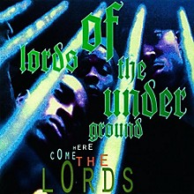 Lords of Underground - Here Come The Lords