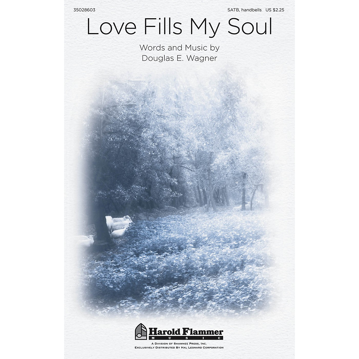 Shawnee Press Love Fills My Soul SATB composed by Douglas Wagner thumbnail