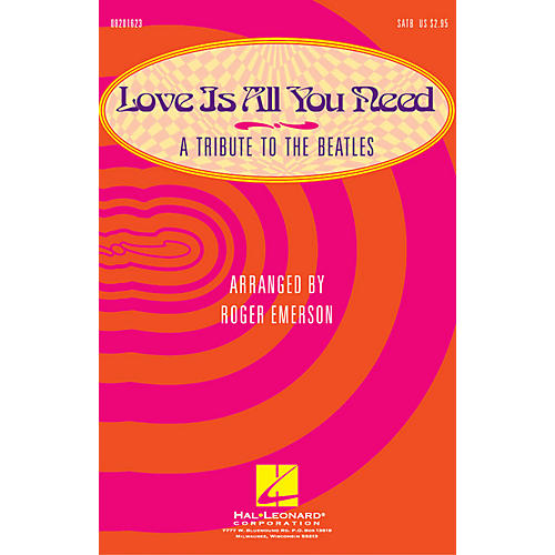 Hal Leonard Love Is All You Need (Medley) (A Tribute to the Beatles) SATB arranged by Roger Emerson thumbnail