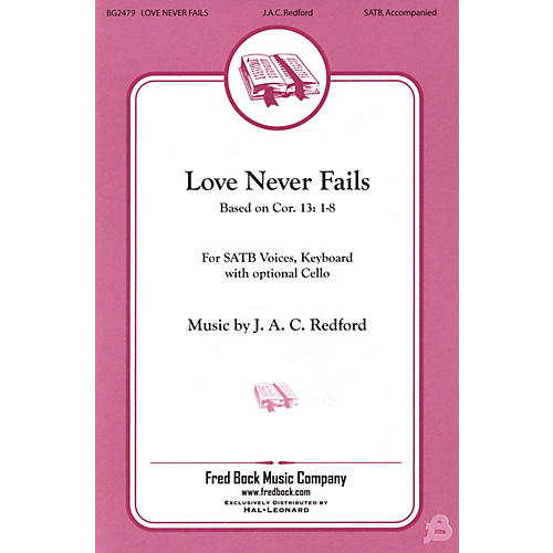 Fred Bock Music Love Never Fails SATB composed by J.A.C. Redford thumbnail