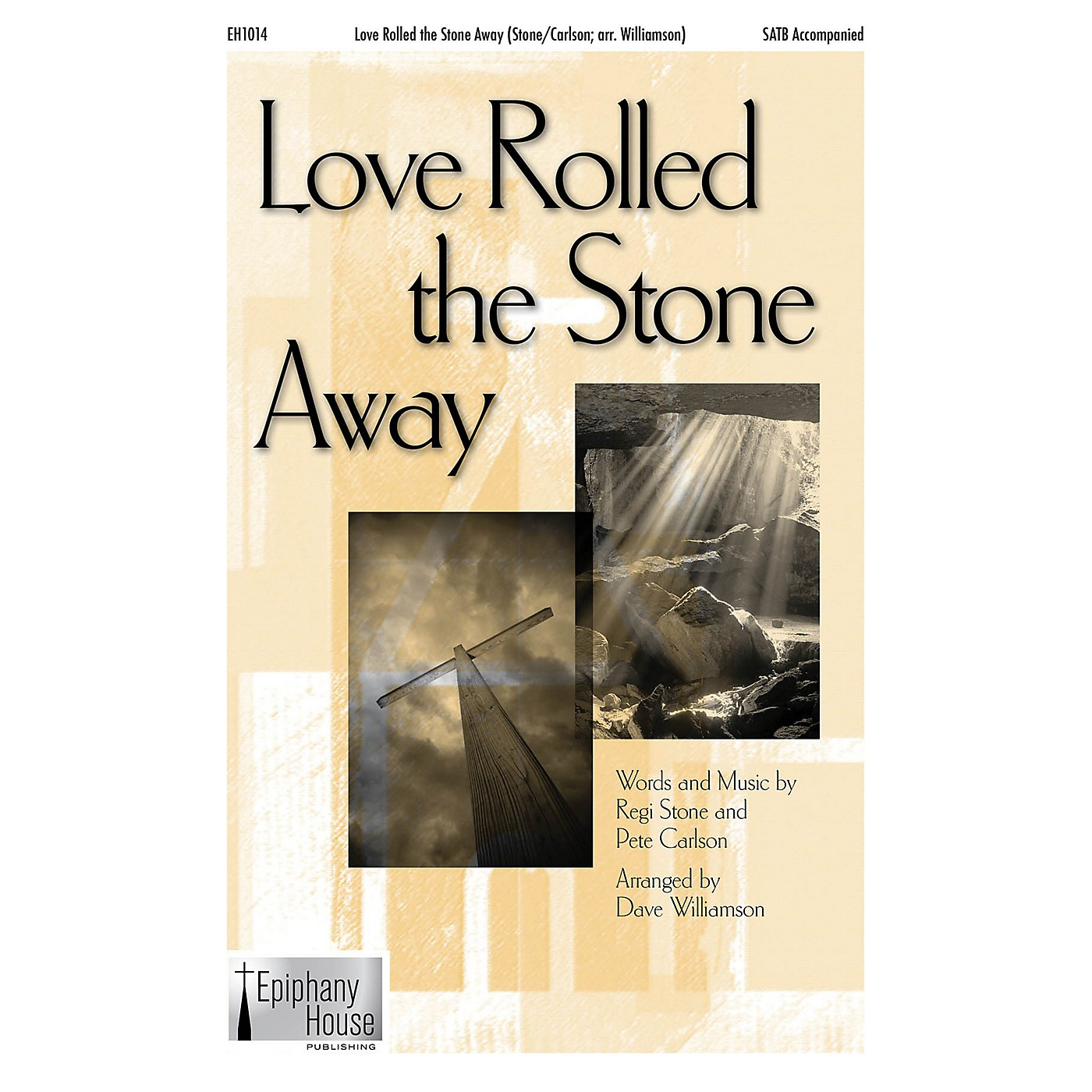 Epiphany House Publishing Love Rolled the Stone Away SATB arranged by Dave Williamson thumbnail