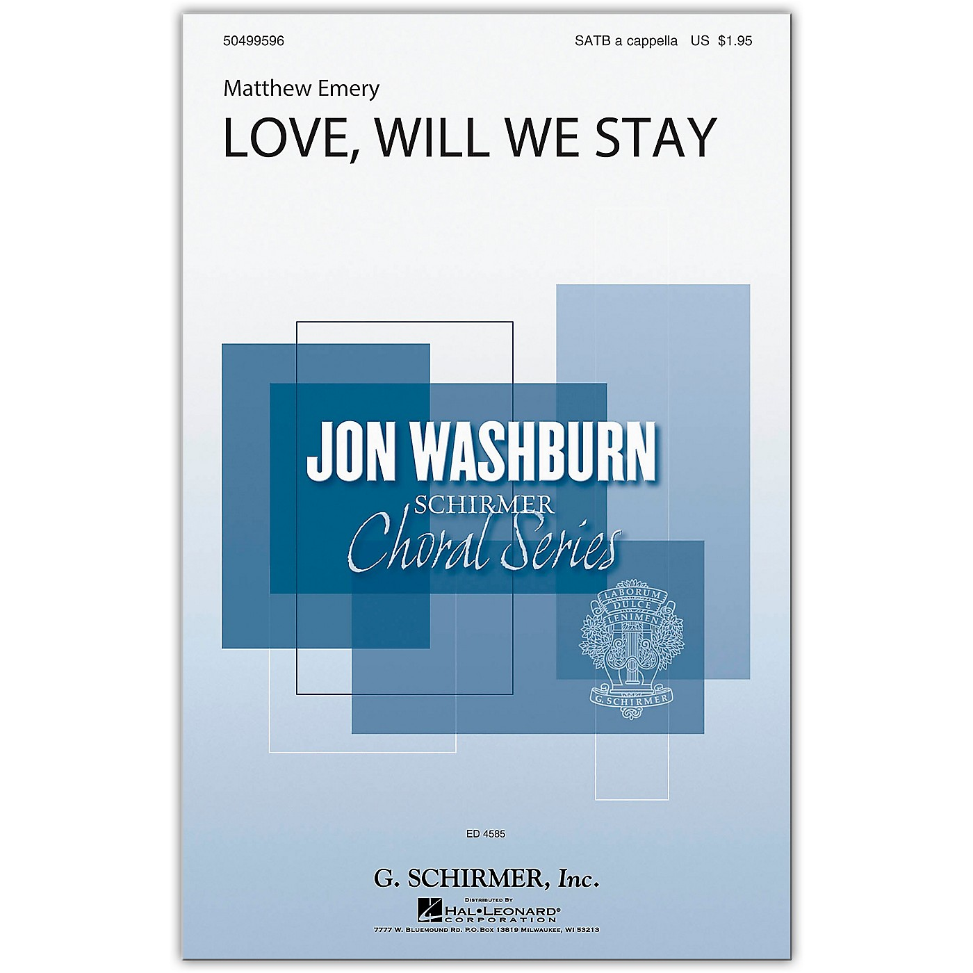 G. Schirmer Love, Will We Stay (Jon Washburn Choral Series) SATB a cappella composed by Matthew Emery thumbnail