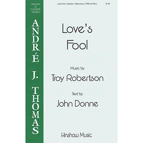 Hinshaw Music Love's Fool TTBB composed by Troy Robertson thumbnail