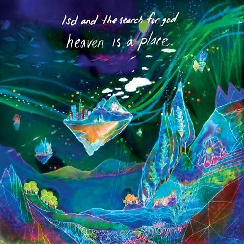 Alliance Lsd & the Search for God - Heaven Is a Place thumbnail