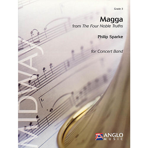 Anglo Music Press Magga (from The Four Noble Truths) (Grade 3 - Score Only) Concert Band Level 3 Composed by Philip Sparke thumbnail