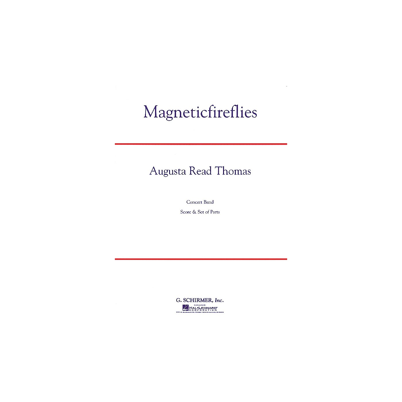 G. Schirmer Magneticfireflies Concert Band Level 5 Composed by Augusta Read Thomas thumbnail