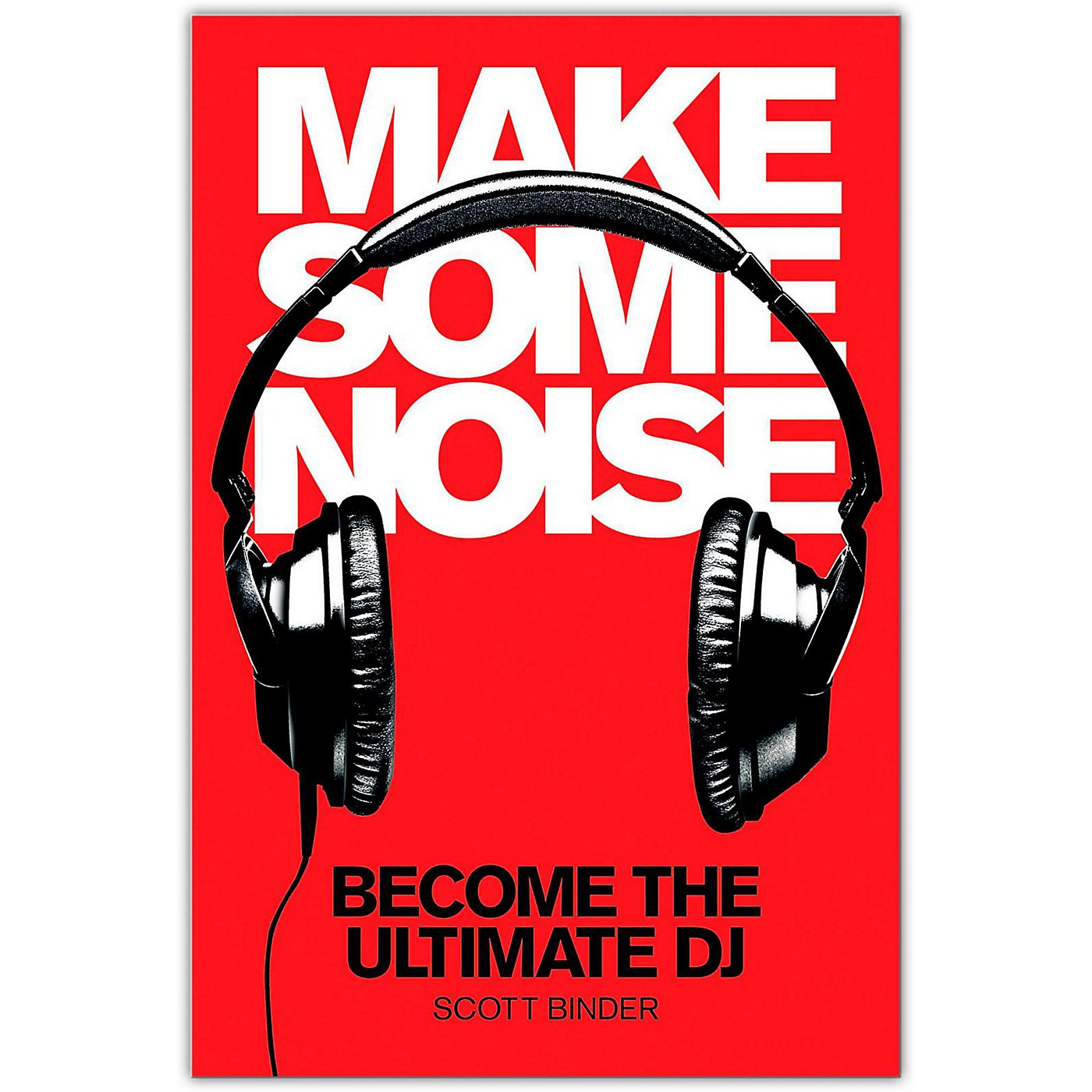 Hal Leonard Make Some Noise - Become The Ultimate DJ (Book/DVD) thumbnail