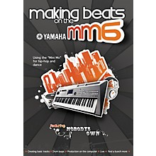Keyfax Making Beats on the Yamaha MM6 DVD Series DVD Written by David Bortnick