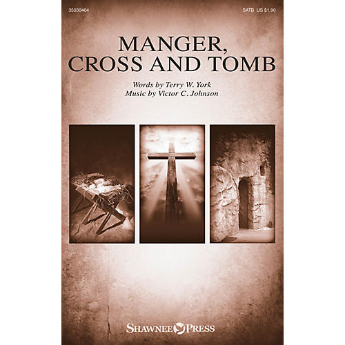 Shawnee Press Manger, Cross and Tomb SATB composed by Victor C. Johnson thumbnail