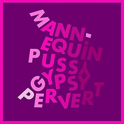 Alliance Mannequin Pussy - Gypsy Pervert thumbnail