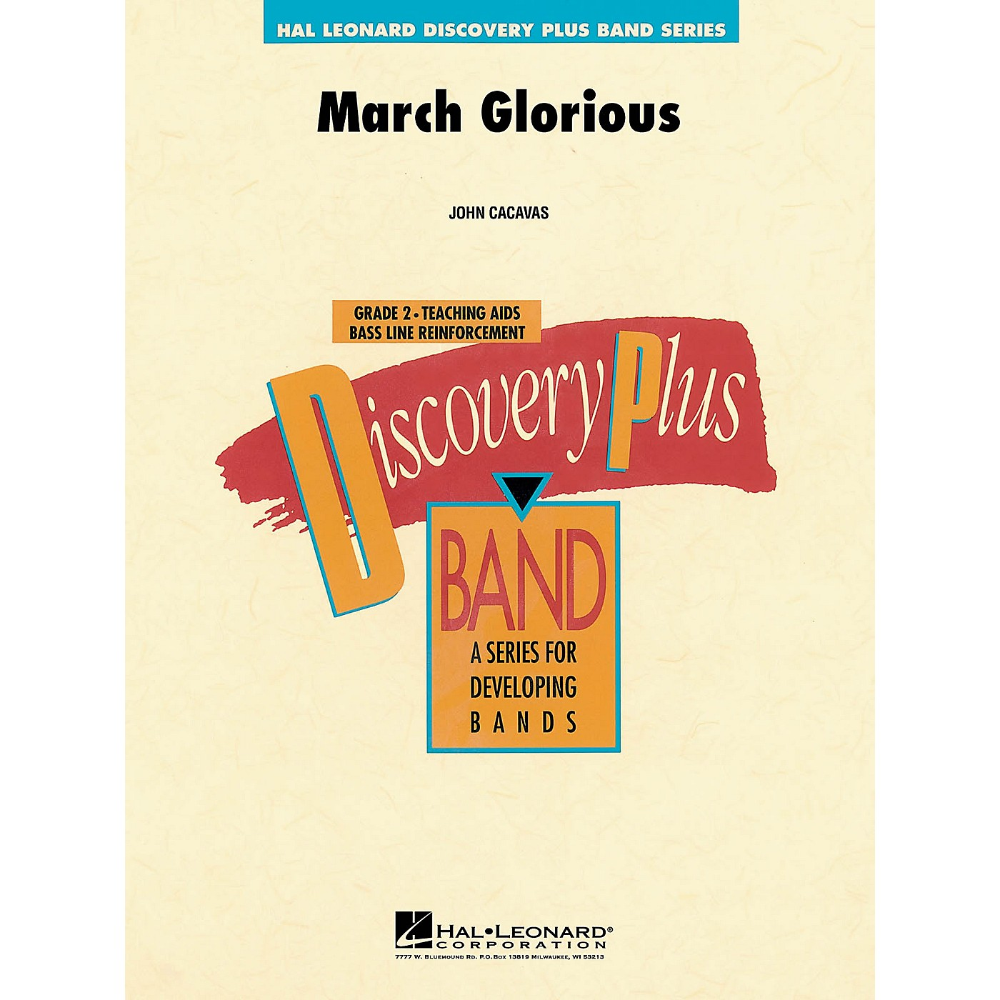 Hal Leonard March Glorious - Discovery Plus Concert Band Series Level 2 composed by John Cacavas thumbnail