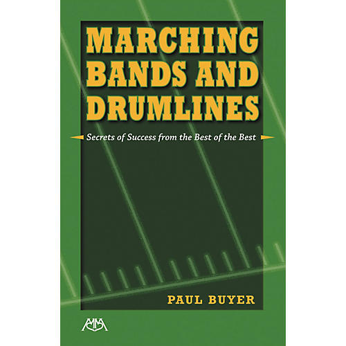 Meredith Music Marching Bands and Drumlines: Secrets of Success From the Best of the Best thumbnail