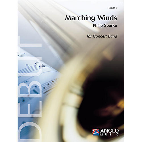 Anglo Music Press Marching Winds (Grade 3 - Score and Parts) Concert Band Level 3 Composed by Philip Sparke thumbnail
