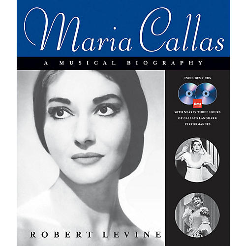 Amadeus Press Maria Callas - A Musical Biography (Book/2-CDs Pack) Amadeus Series Softcover with CD by Robert Levine thumbnail