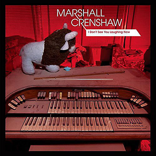 Alliance Marshall Crenshaw - I Don't See You Laughing Now thumbnail