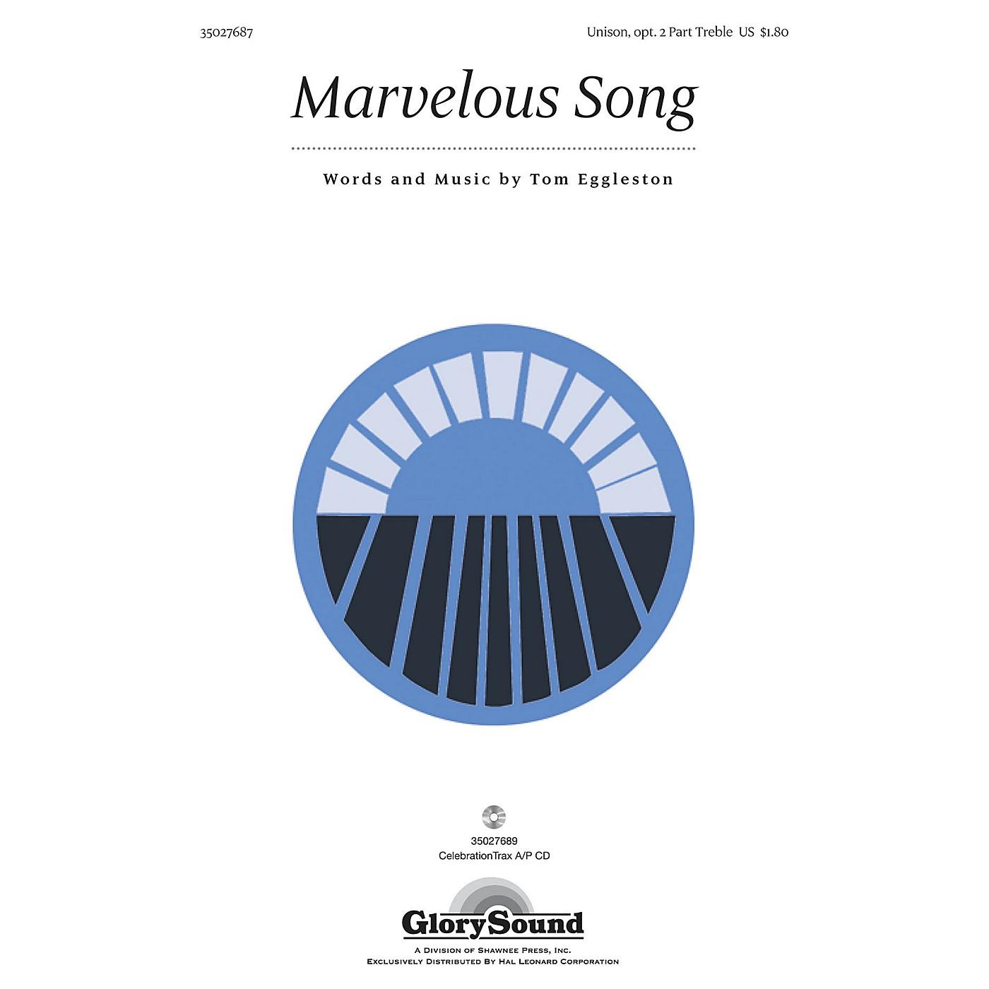 Shawnee Press Marvelous Song Unison/2-Part Treble composed by Tom Eggleston thumbnail