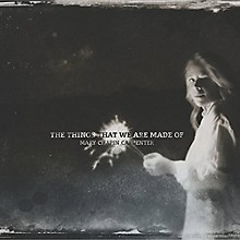 Mary-Chapin Carpenter - The Things That We Are Made Of