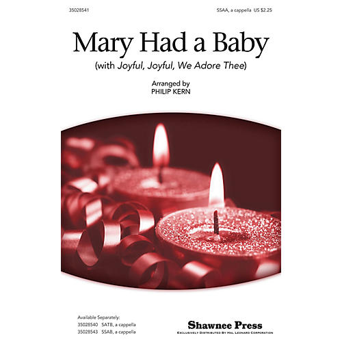 Shawnee Press Mary Had a Baby (with Joyful, Joyful, We Adore Thee) SSA A Cappella arranged by Philip Kern thumbnail