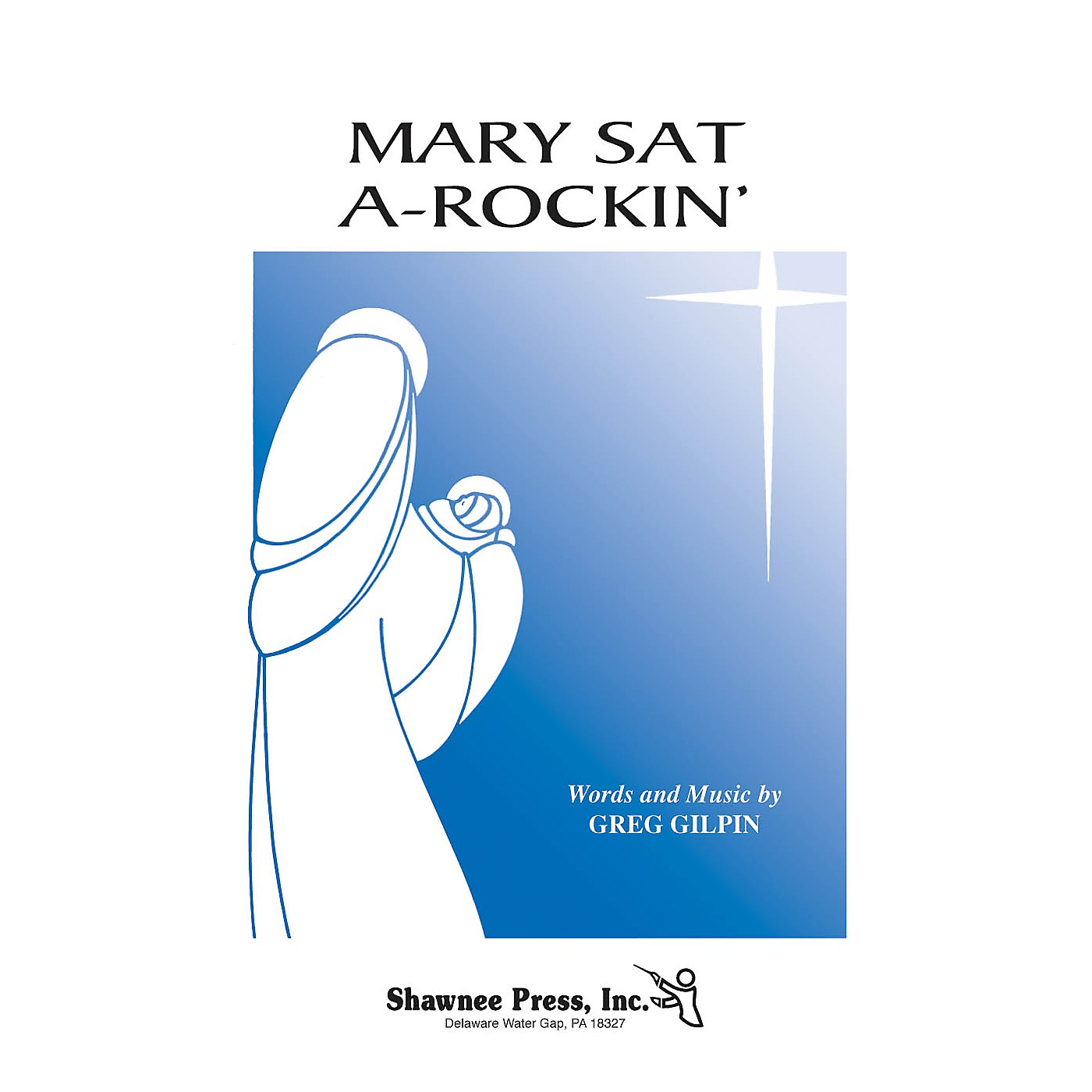 Shawnee Press Mary Sat A-Rockin' (Turtle Creek Series) TTBB A Cappella Composed by Greg Gilpin thumbnail