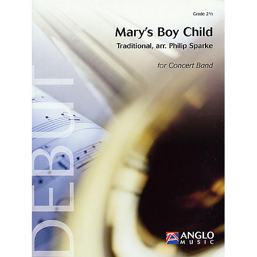 Anglo Music Press Mary's Boy Child (Grade 2.5 - Score and Parts) Concert Band Level 2.5 Arranged by Philip Sparke thumbnail