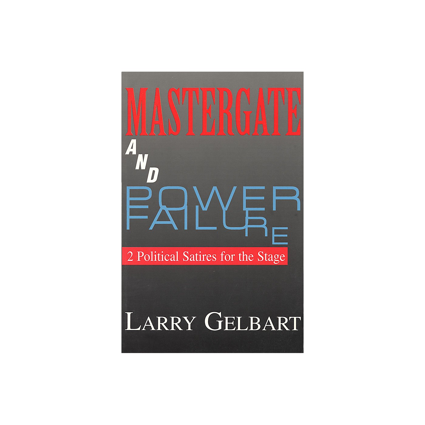 Applause Books Mastergate and Power Failure Applause Books Series Softcover Written by Larry Gelbart thumbnail