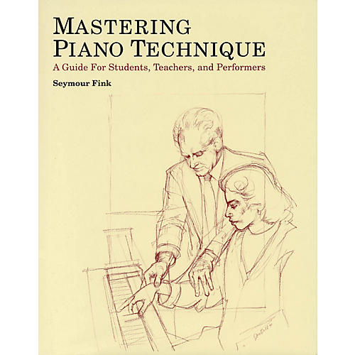 Amadeus Press Mastering Piano Technique Amadeus Series Hardcover Written by Seymour Fink thumbnail