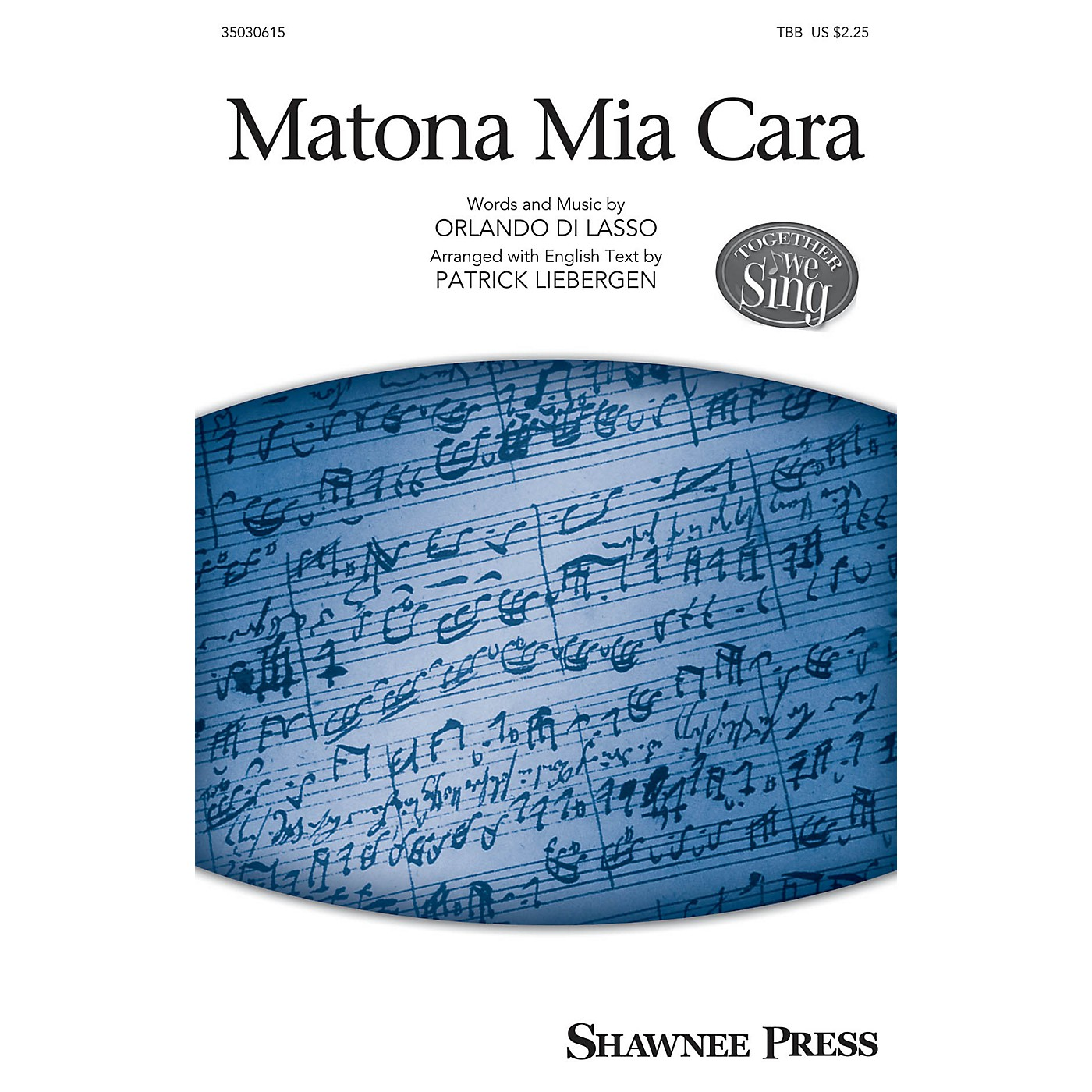 Shawnee Press Matona Mia Cara TBB arranged by Patrick M. Liebergen thumbnail